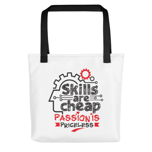 """Skills are Cheap, Passion is Priceless"" Tote Bag (Black Handle)"