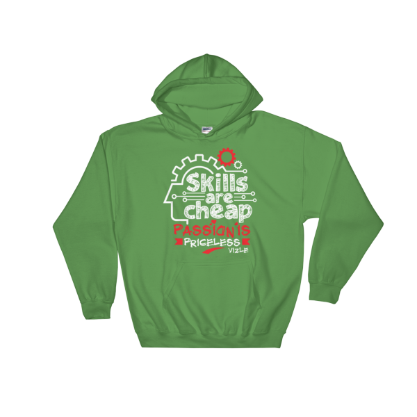 """Skills are Cheap, Passion is Priceless"" Hoodies (Irish Green)"