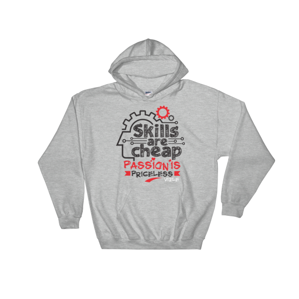 """Skills are Cheap, Passion is Priceless"" Hoodies (Sport Grey)"