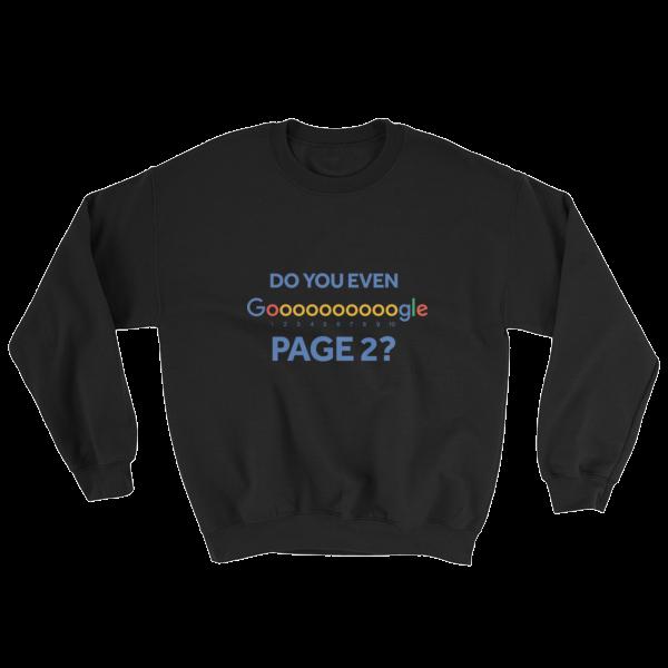 """Do You Even Google Page 2"" Sweatshirt (Black)"