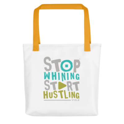 Stop Whining, Start Hustling Tote Bag - Yellow Handle