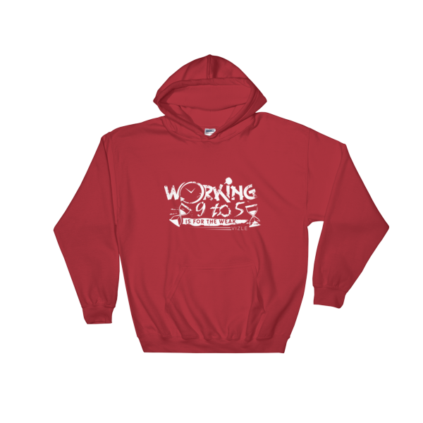 """Working 9 to 5 is for the Weak"" Hooded Sweatshirt (Red)"