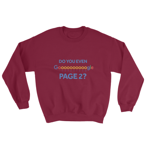 """Do You Even Google Page 2"" Sweatshirt (Maroon)"