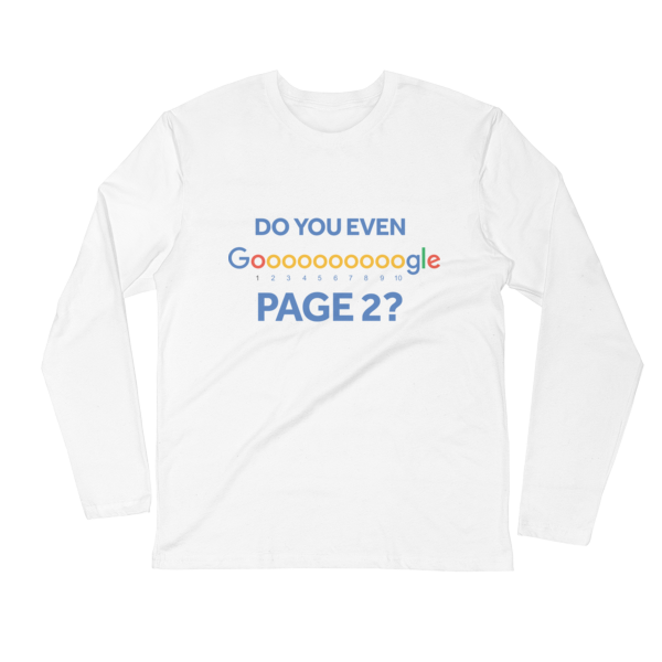 """Do You Even Google Page 2"" Long Sleeve Fitted Crew (White)"