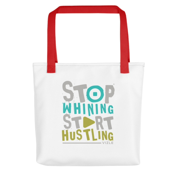 Stop Whining, Start Hustling Tote Bag - Red Handle