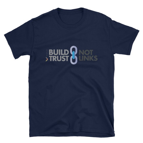 Build Trust, Not Links Navy SEO T-Shirt