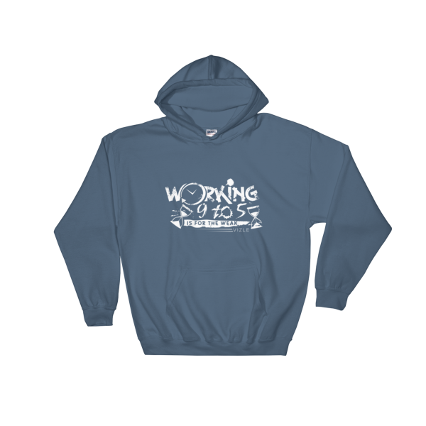 """Working 9 to 5 is for the Weak"" Hooded Sweatshirt (Indigo Blue)"