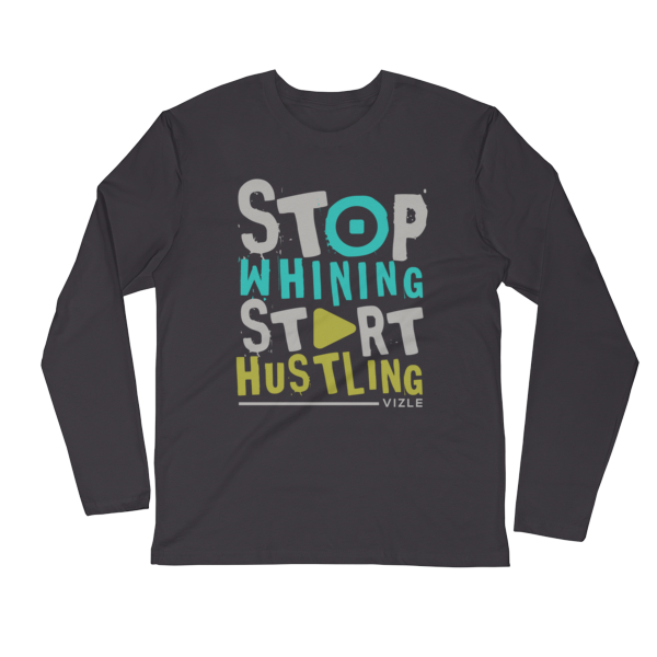 Stop Whining, Start Hustling Long Sleeve Fitted Crew - Heavy Metal (Grey)