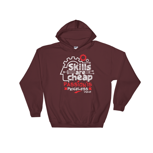 """Skills are Cheap, Passion is Priceless"" Hoodies (Maroon)"