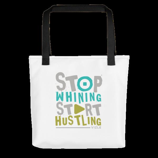 Stop Whining, Start Hustling Tote Bag - Black Handle