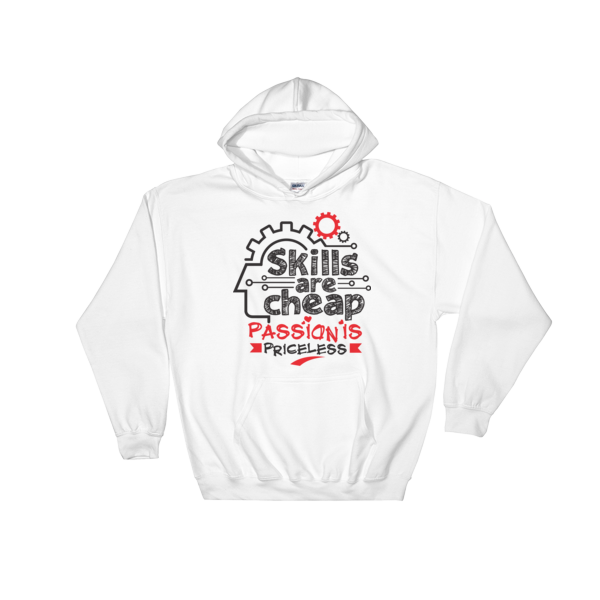 """Skills are Cheap, Passion is Priceless"" Hoodies (White)"