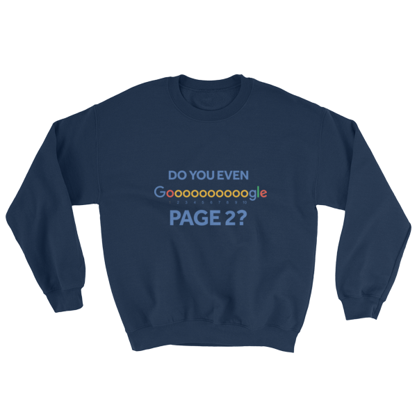 """Do You Even Google Page 2"" Sweatshirt (Navy)"