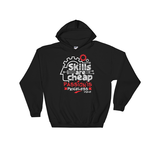 """Skills are Cheap, Passion is Priceless"" Hoodies (Black)"