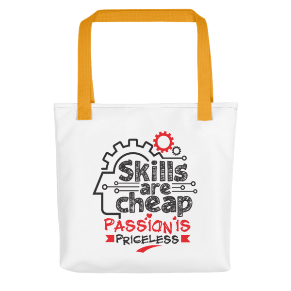 """Skills are Cheap, Passion is Priceless"" Tote Bag (Yellow Handle)"