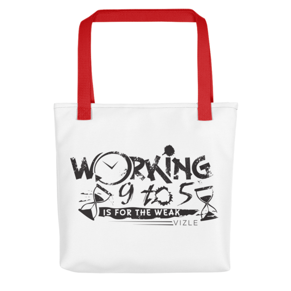 """Working 9 to 5 is for the Weak"" Tote Bag (Red Handle)"