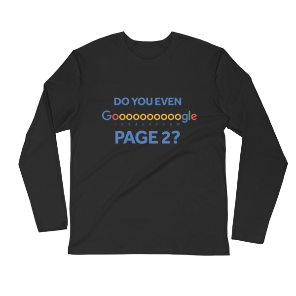 """Do You Even Google Page 2"" Long Sleeve Fitted Crew (Black)"