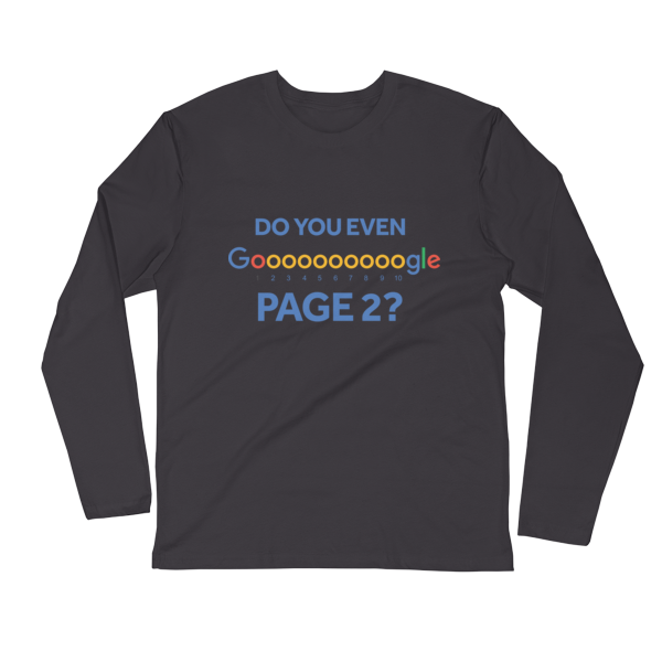 """Do You Even Google Page 2"" Long Sleeve Fitted Crew (Heavy Metal)"
