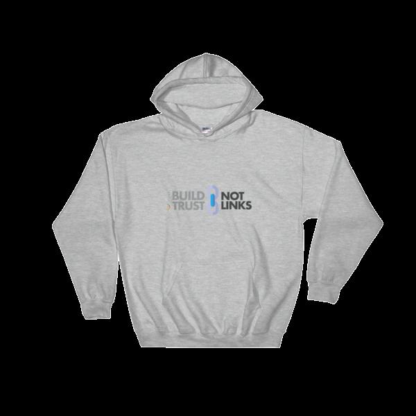 Build Trust, Not Links Hooded Sweatshirt Sport Grey