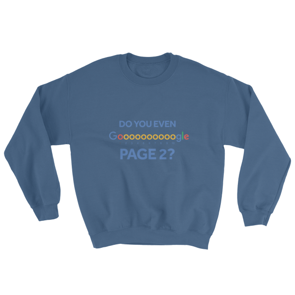 """Do You Even Google Page 2"" Sweatshirt (Indigo Blue)"
