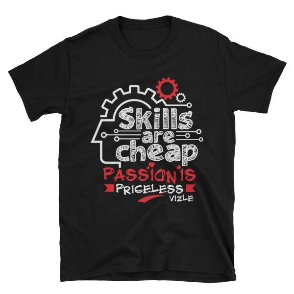 """Skills are Cheap, Passion is Priceless"" T-Shirt (Black)"