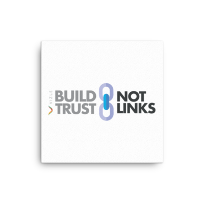 Build Trust, Not Links Canvas