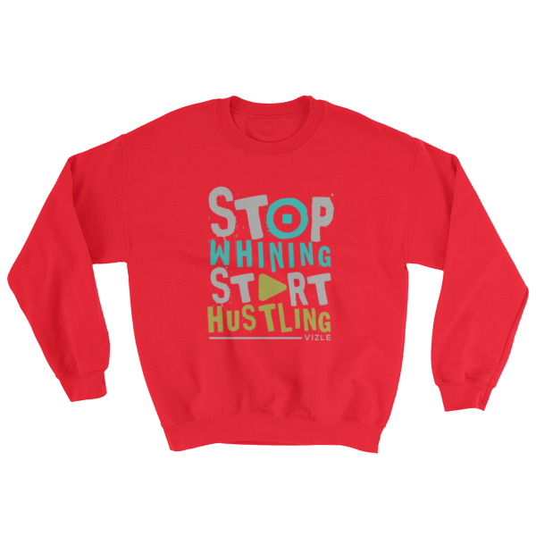 """Stop Whining, Start Hustling"" Sweatshirt (Red)"