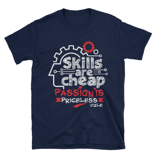 """""""Skills are Cheap, Passion is Priceless"""" T-Shirt (Navy)"""