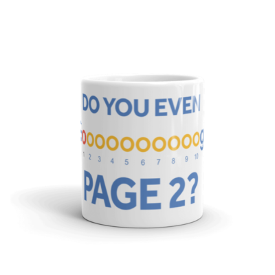 Do You Even Google Page 2 Coffee / Tea Mug (11oz)