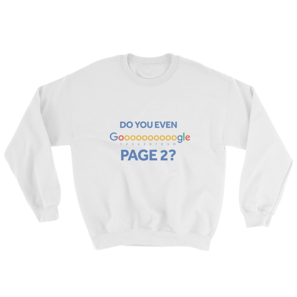 """Do You Even Google Page 2"" Sweatshirt (White)"