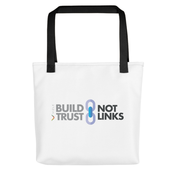 Build Trust, Not Links Tote Bag - Black Handle