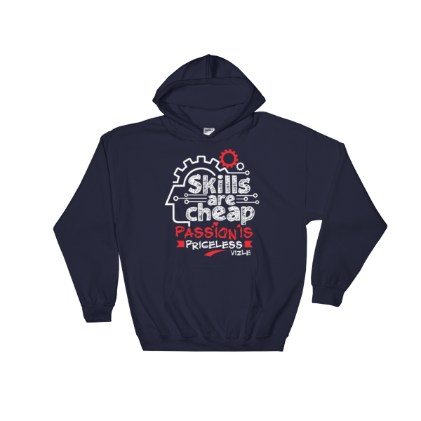 """Skills are Cheap, Passion is Priceless"" Hoodies (Navy)"