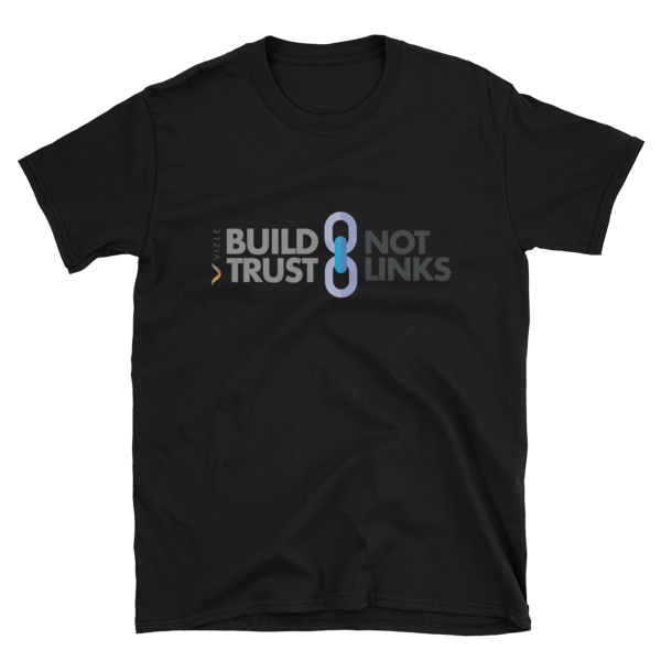 Build Trust, Not Links Black SEO T-Shirt