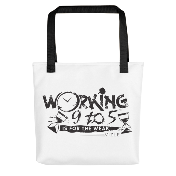 """Working 9 to 5 is for the Weak"" Tote Bag (Black Handle)"