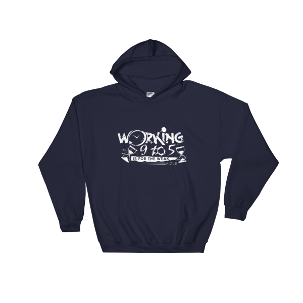 """Working 9 to 5 is for the Weak"" Hooded Sweatshirt (Navy)"
