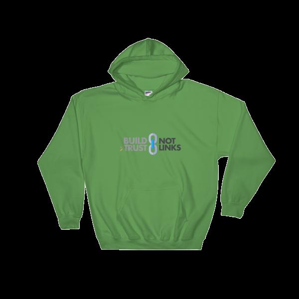 Build Trust, Not Links Hooded Sweatshirt Irish Green