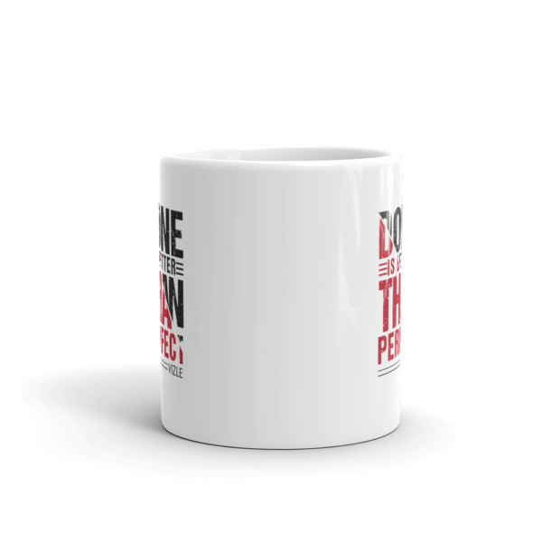 """""""Done is Better Than Perfect"""" Mug (11oz)"""