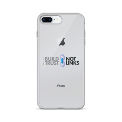 """Build Trust, Not Links"" iPhone Case"
