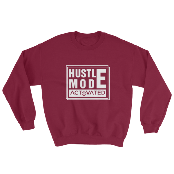 """Hustle Mode Activated"" Sweatshirt (Maroon)"