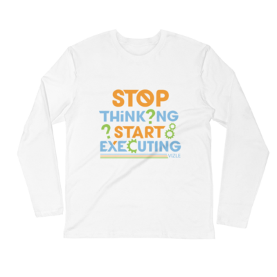 """Stop Thinking, Start Executing"" Long Sleeve T-Shirt (White)"