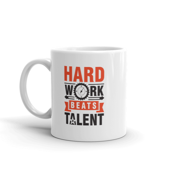 """Hard Work Beats Talent"" Mug"