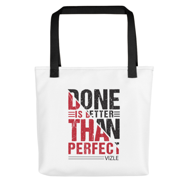 """""""Done is Better Than Perfect"""" Tote Bag (Black Handle)"""