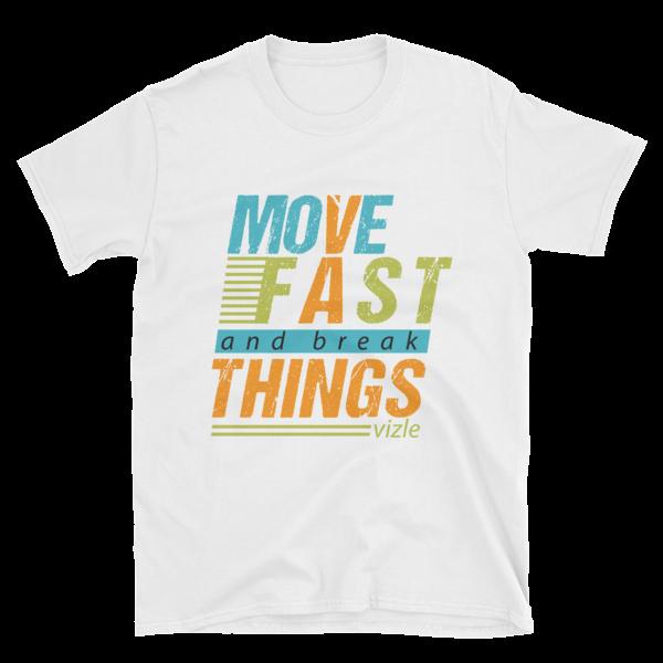 """Move Fast & Break Things"" T-Shirt (White)"