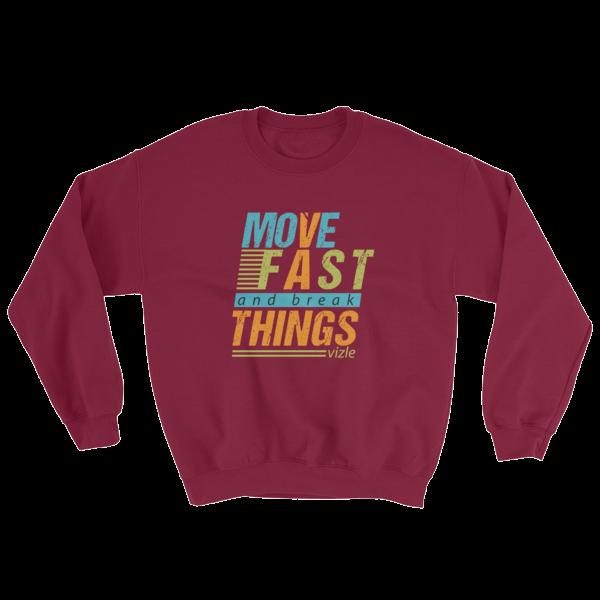 """""""Move Fast & Break Things"""" Sweatshirt (Maroon)"""