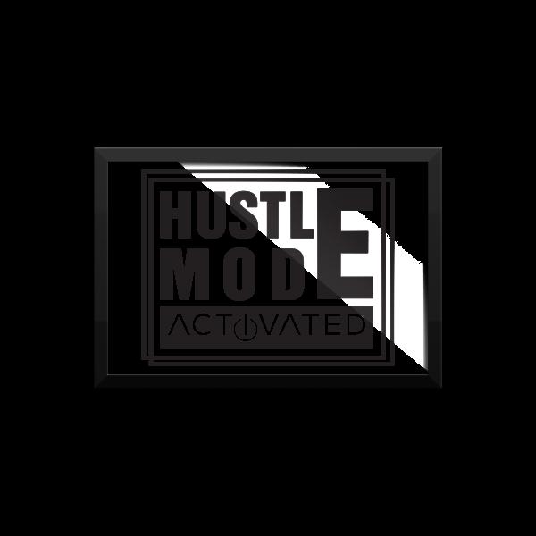 """""""Hustle Mode, Activated"""" Framed Poster"""