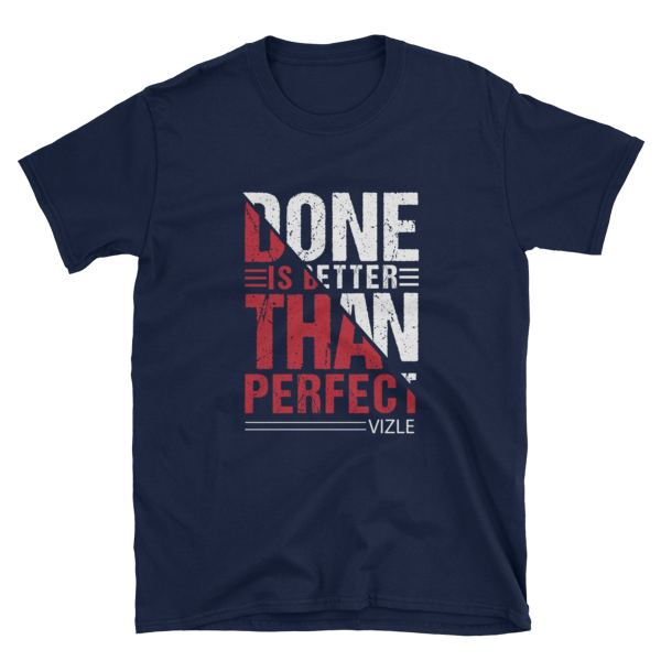 """Done is Better Than Perfect"" T-Shirt (Navy)"