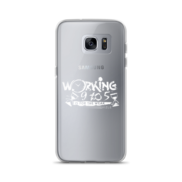 """Working 9 to 5 is for the Weak"" Samsung Phone Case"