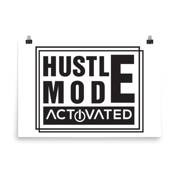 """""""Hustle Mode, Activated"""" Poster"""