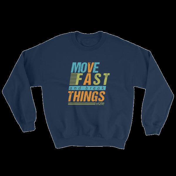 """""""Move Fast & Break Things"""" Sweatshirt (Navy)"""