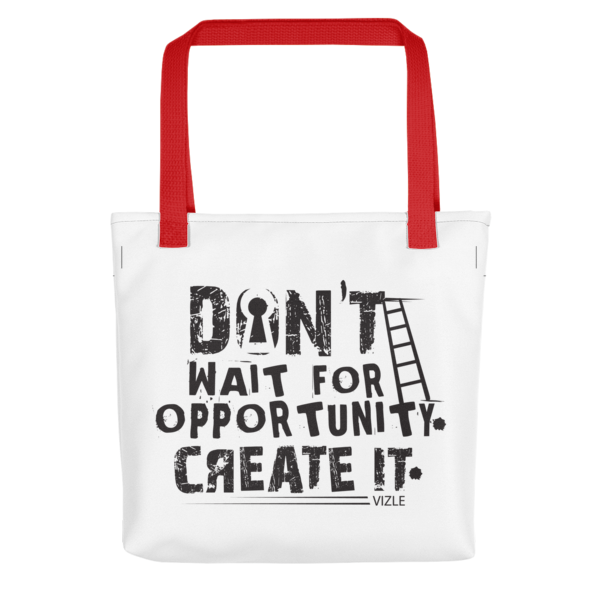 """Don't Wait for Opportunity, Create It"" Tote Bag (Red Handle)"
