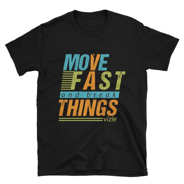 """Move Fast & Break Things"" T-Shirt (Black)"